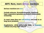 aefi rare more serious reactions