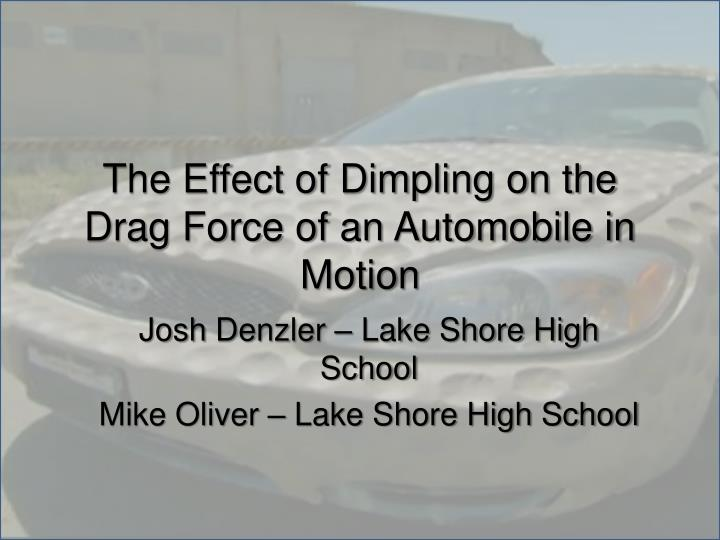 the effect of dimpling on the drag force of an automobile in motion n.