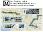 los angeles metro orange gold lines energy and life cycle assessment