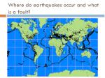 where do earthquakes occur and what is a fault