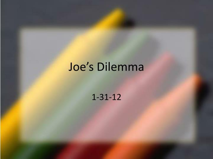 joe s dilemma n.