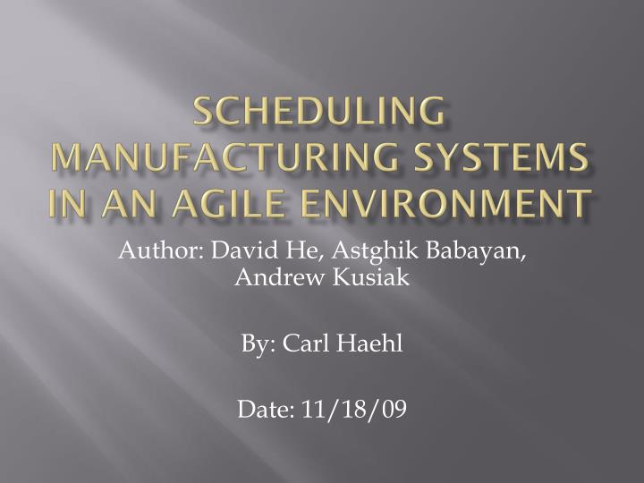 scheduling manufacturing systems in an agile environment n.