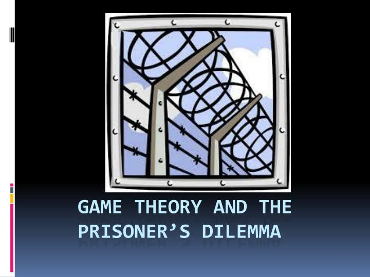 game theory and the prisoner s dilemma n.