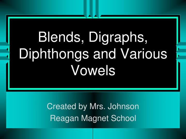 blends digraphs diphthongs and various vowels n.