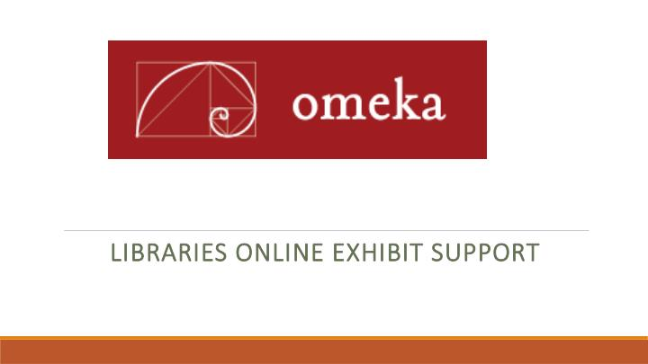 libraries online exhibit support n.