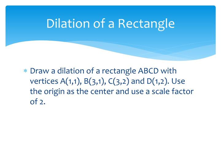 Dilation of a Rectangle
