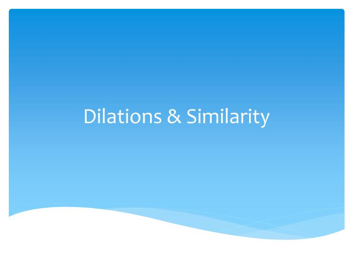 dilations similarity n.
