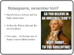 robespierre remember him