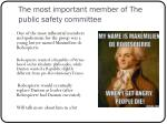 the most important member of the public safety committee