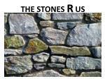 the stones r us