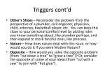 triggers cont d