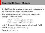 directed k core d core