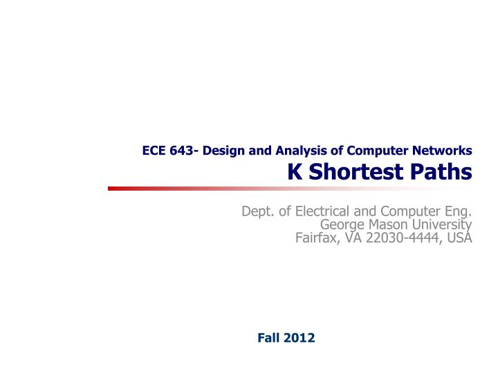ece 643 design and analysis of computer networks k shortest paths n.