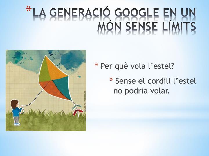 La generaci google en un m n sense l mits