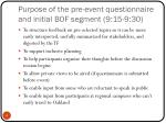 purpose of the pre event questionnaire and initial bof segment 9 15 9 30