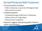 stored thickened was treatment
