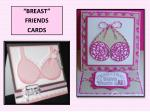 breast friends cards