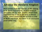advance the messianic kingdom10
