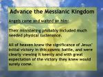 advance the messianic kingdom103