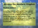 advance the messianic kingdom11