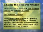 advance the messianic kingdom110