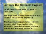 advance the messianic kingdom113