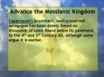 advance the messianic kingdom119