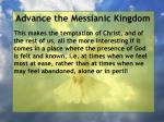 advance the messianic kingdom12