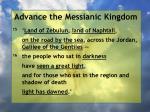 advance the messianic kingdom122