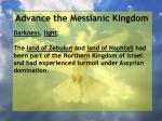 advance the messianic kingdom124