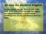 advance the messianic kingdom128