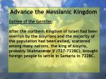 advance the messianic kingdom129
