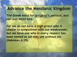 advance the messianic kingdom13