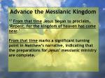 advance the messianic kingdom132