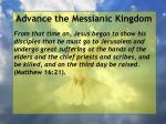 advance the messianic kingdom133