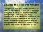 advance the messianic kingdom135