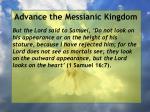 advance the messianic kingdom139