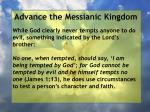 advance the messianic kingdom14