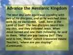 advance the messianic kingdom142
