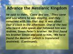 advance the messianic kingdom143