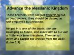 advance the messianic kingdom146