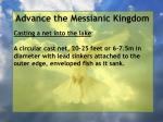 advance the messianic kingdom148