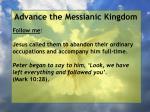 advance the messianic kingdom152