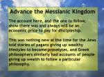 advance the messianic kingdom155