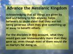 advance the messianic kingdom157