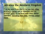 advance the messianic kingdom158