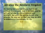 advance the messianic kingdom16