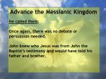 advance the messianic kingdom163