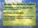 advance the messianic kingdom165
