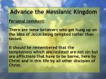 advance the messianic kingdom17